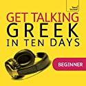 Get Talking Greek in Ten Days  by Hara Garoufalia-Middle, Howard Middle Narrated by Teach Yourself Languages