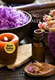 Aromatherapy : The best scents and their multiple benefits: Healing Naturally