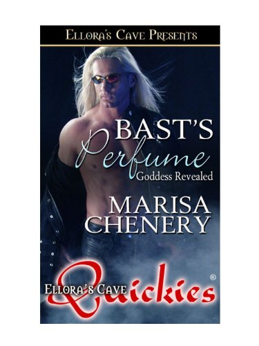 Bast's Perfume (Goddess Revealed, Book One) by Marisa Chenery