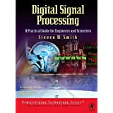 Digital Signal Processing: A Practical Guide for Engineers and Scientists (IDC Technology)by Steven Smith