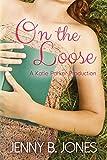Jenny B. Jones On the Loose: 2 (A Katie Parker Production)