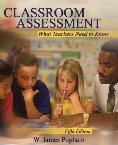 Classroom Assessment: What Teachers Need to Know (5th...