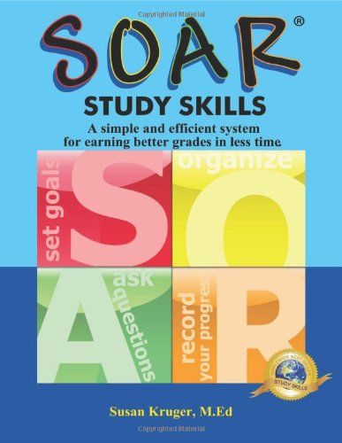 S-O-A-R Study Skills: A Simple and Efficient System for Earn