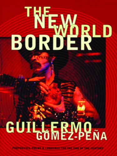 The New World Border: Prophecies, Poems, and Loqueras for...