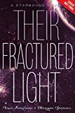 Their Fractured Light (These Broken Stars)