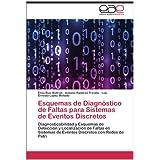 Esquemas de Diagnóstico de Faltas para Sistemas de Eventos Discretos: Diagnosticabilidad y Esquemas de Detección...