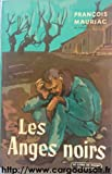 Les Anges Noirs (French Edition) (0685110001) by Mauriac, Francois