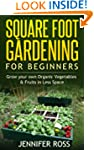 Square Foot Gardening: Grow your own...