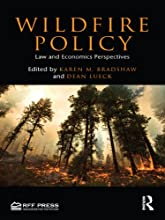 Wildfire Policy Law and Economics Perspectives