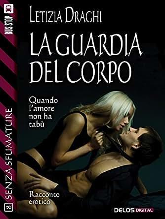 La guardia del corpo: 8 (Senza sfumature) (Italian Edition) - Kindle