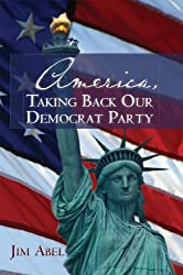 America, Taking Back Our Democrat Party
