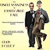 The Unpleasantness at Baskerville Hall: Reeves & Worcester Steampunk Mysteries, Book 2   [Chris Dolley]