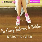 For Every Solution, A Problem | [Kerstin Gier]