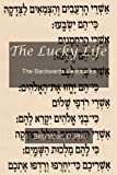img - for The Lucky Life: The Backwards Beatitudes book / textbook / text book