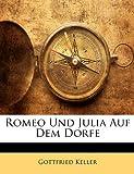 Romeo Und Julia Auf Dem Dorfe (German Edition) (1141598833) by Keller, Gottfried