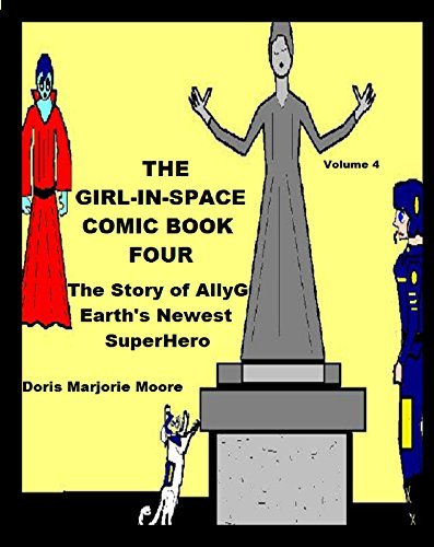 The Girl In Space Comic Book Four: The Story of AllyG - Earth's Newest Superhero (Invincibility Robot compare prices)