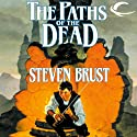 The Paths of the Dead: Book One of the Viscount of Adrilankha (       UNABRIDGED) by Steven Brust Narrated by Kevin Stillwell