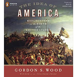 The Idea of America | [Gordon S Wood]