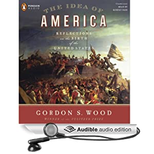 The Idea of America - Reflections on the Birth of the United States - Gordon S Wood
