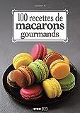 100 recettes de macarons gourmands