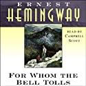 For Whom the Bell Tolls (       UNABRIDGED) by Ernest Hemingway Narrated by Campbell Scott