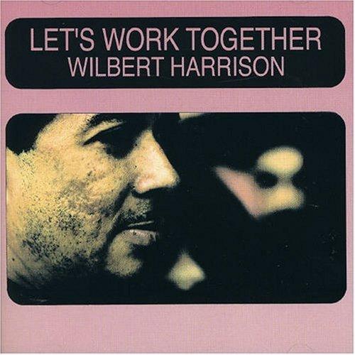 Wilbert Harrison - Let S Work Together - Zortam Music