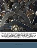 Albert Louis Caillet Manuel bibliographique des sciences psychiques ou occultes: Sciences des mages. -hermétique. - astrologie, - kabbale. - Franc-maçonnerie, - médecin ... - sorcellerie. - singularites. s...