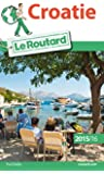 Guide du Routard Croatie 2015/2016