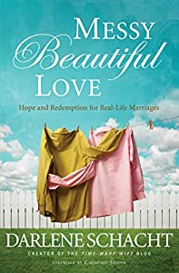 Messy Beautiful Love: Hope and Redemption for Real-Life Marriages from Thomas Nelson