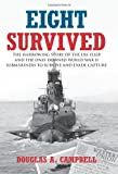 img - for Eight Survived: The Harrowing Story Of The Uss Flier And The Only Downed World War Ii Submariners To Survive And Evade Capture book / textbook / text book