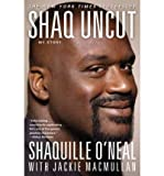 img - for [(Shaq Uncut: My Story)] [Author: Shaquille O'Neal] published on (November, 2011) book / textbook / text book