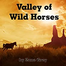 Valley of Wild Horses Audiobook by Zane Grey Narrated by Al Kessel