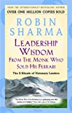 Leadership Wisdom from the Monk Who Sold His Ferrari: The 8 Rituals of Visionary Leaders (0006385621) by Sharma, Robin S.