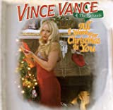 All I Want For Christmas - Vince Vance and the Valiant...