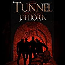 Tunnel (       UNABRIDGED) by J. Thorn Narrated by Angus Khan