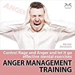 Anger Management Training: Control rage and anger and let it go - effective mental exercises | Franziska Diesmann,Torsten Abrolat