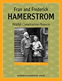 Fran and Frederick Hamerstrom: Wildlife Conservation Pioneers (Badger Biographies Series)
