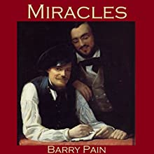 Miracles (       UNABRIDGED) by Barry Pain Narrated by Cathy Dobson