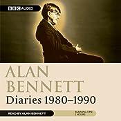 Alan Bennett: Diaries 1980-1990   [Alan Bennett]