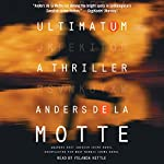 Ultimatum: A Thriller | Anders de la Motte