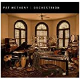"""Pat Metheny """"Orchestrion"""""""