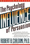 R.B. Cialdini Influence: The Psychology of Persuasion by Cialdini, Robert B. Revised Edition [Paperback(1993)]