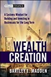 img - for Wealth Creation: A Systems Mindset for Building and Investing in Businesses for the Long Term (Wiley Finance) book / textbook / text book