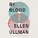 By Blood Audiobook by Ellen Ullman Narrated by Malcolm Hillgartner