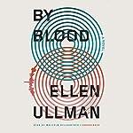 By Blood | Ellen Ullman
