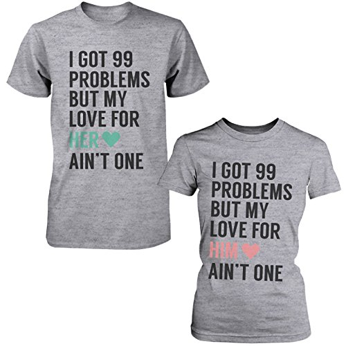 I Got 99 Problems But My Love For Him Her Ain't One Matching Couple T-Shirts (Problem 99 Aint 1 Couple compare prices)