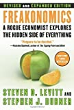 img - for By Levitt, Steven D.; Dubner, Stephen J. Freakonomics [Revised and Expanded]: A Rogue Economist Explores the Hidden Side of Everything Revised & Expand, Ro Edition Hardcover book / textbook / text book