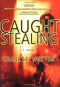 Caught Stealing by Charlie Huston ebook deal