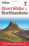 Ramblers Short Walks in Northumbria (Collins Ramblers Short Walks)