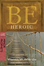 Be Heroic Minor Prophets Demonstrating Bravery by Your Walk